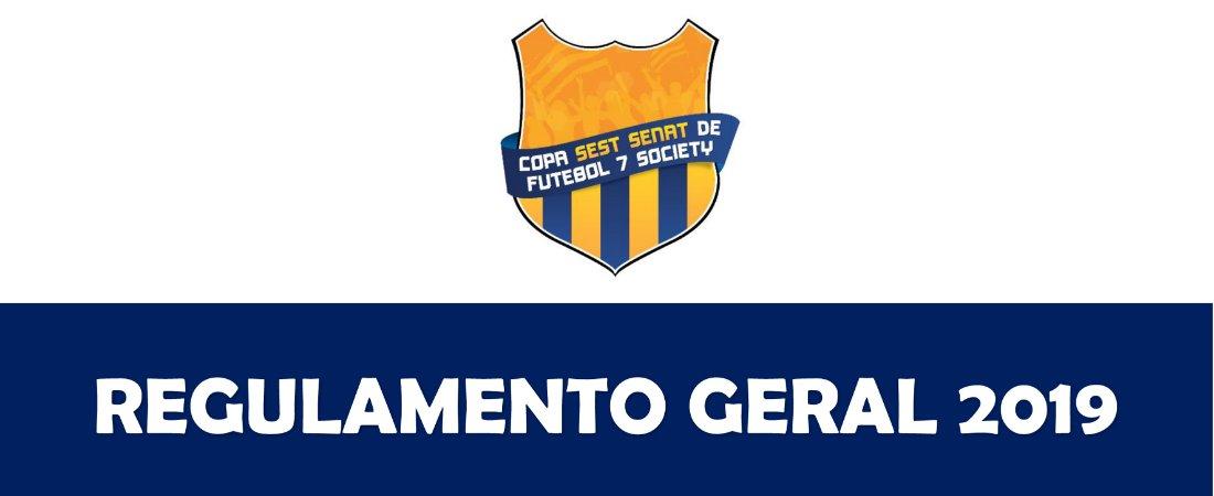 REGULAMENTO GERAL DA COPA SEST SENAT DE FUTEBOL 7 SOCIETY 2019
